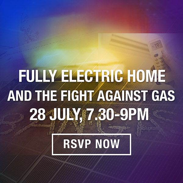 Fully electric home and the fight against gas Lighter Footprints event July 28