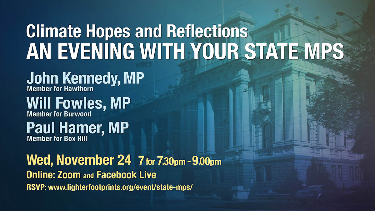 Climate Hopes and Reflections, and evening with your State MPs, a Lighter Footprints event